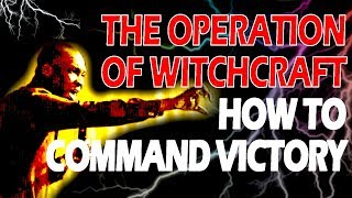 THE OPERATION OF WITCHCRAFT AND HOW TO COMMAND VICTORY-APOSTLE JOSHUA SELMAN NIMMAK