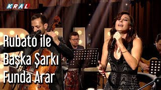 Rubato Ile Başka Şarkı - Funda Arar