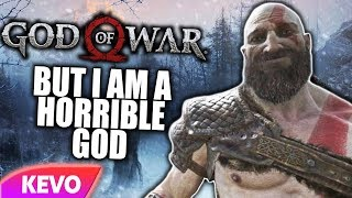 God of War but I am a horrible god