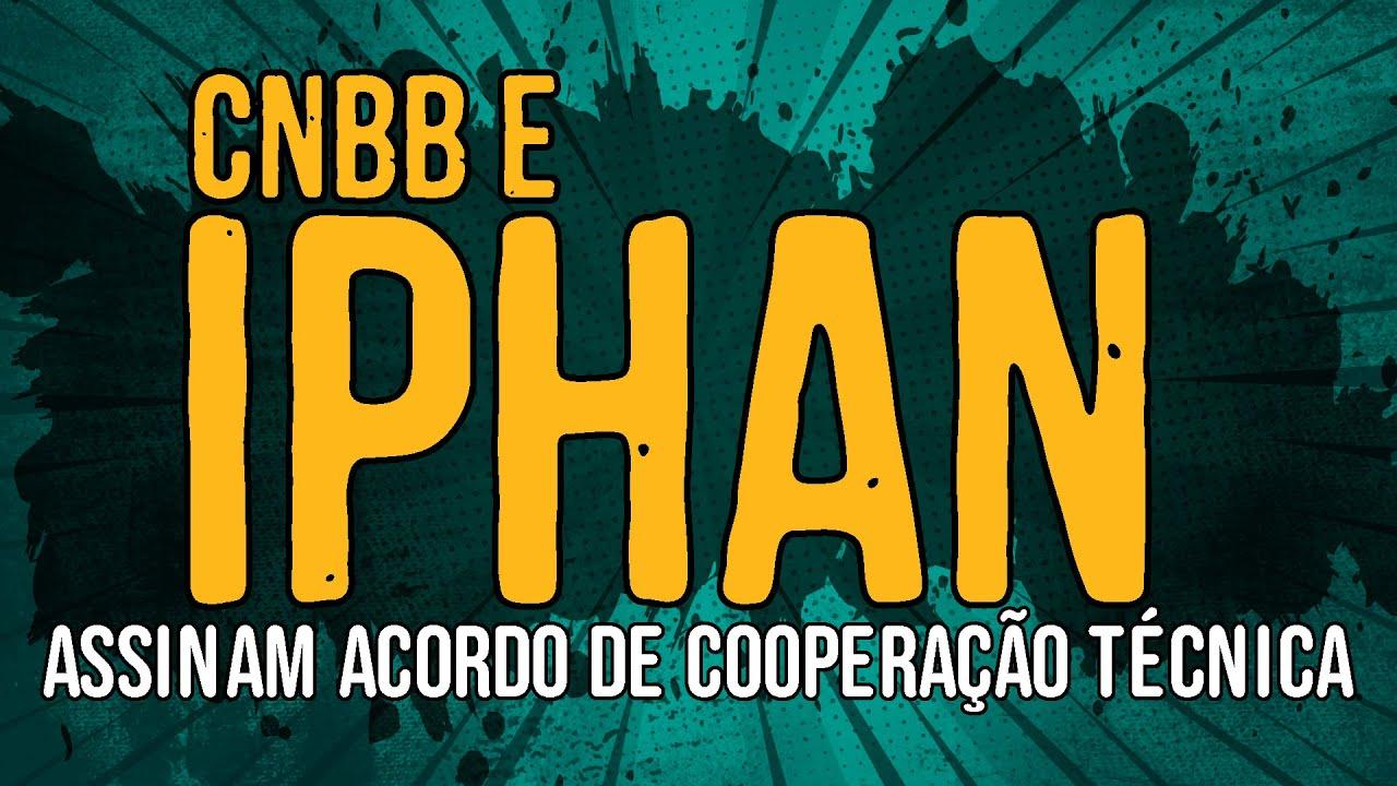 CNBB x IPHAN Assinam Acordo de Cooperação Técnica