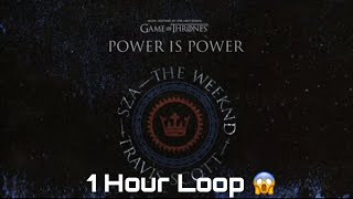 SZA, The Weeknd, Travis Scott   Power Is Power (1 Hour Loop)