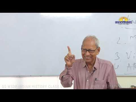GS WRITING SKILL DEVELOPMENT PROGRAM INDIAN HISTORY CLASS 01 BY PROF MUJTABA HUSSAIN CSE MAINS 2019