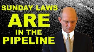 Sunday laws ARE in the Pipeline (SDA Coverup!)