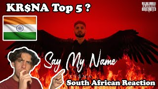 🇿🇦South African🇿🇦 Reacts To 🇮🇳Kr$na🇮🇳 - Say My Name | Is He In The Indian Top 5 ??? |