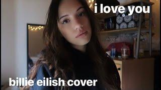 billie eilish - i love you (cover)