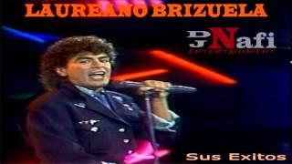 Laureano Brizuela Exitos en Mix