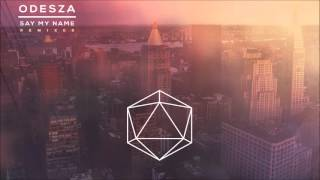 Odesza - Say My Name (tatsuro Remix)
