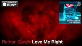 Rodion Gordin - Love Me Right (Radio Mix)