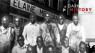 Elaine Massacre: The bloodiest racial conflict in U.S. history | Dark History | New York Post