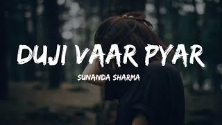 Duji Vaar Pyar (LYRICS) | Sunanda Sharma | Sukh   - YouTube