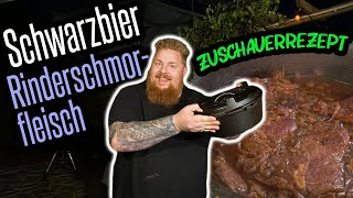 Zuschauerrezept: Schwarzbier Rinderschmorfleisch - super easy & lecker - BBQ & Grillen für jedermann