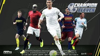 Champion Eleven 2018 - 球王之路:荣耀十一人 | Football Simulation | First Android Gameplay