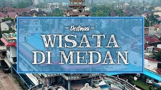 10 Tempat Wisata di Medan, Cocok Dikunjungi saat Liburan Tahun Baru Imlek 2020