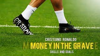 Cristiano Ronaldo 🔥   Money In The Grave   Drake Ft. Rick Ross   Best Skills And Goals 201819