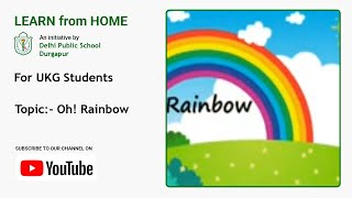 UKG   Oh! Rainbow   How Is A Rainbow Formed   Learning Videos For Kids   DPS Durgapur