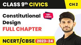 Constitutional Design - Full Chapter | Class 9 Civics