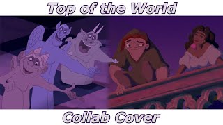 Top of the World - Hunchback of the Notre Dame (Collab Cover)