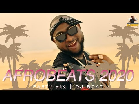 AFROBEATS 2020 Video Mix |AFROBEAT 2020 PARTY Mix |LATEST NAIJA |AFROBEAT MIX|AFRICAN DANCE(DJ BOAT)