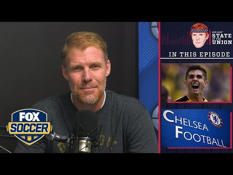 Christian Pulisic/Chelsea, USMNT, England   EPISODE 45   ALEXI LALAS' STATE OF THE UNION PODCAST