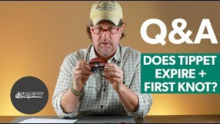 Q&A | #2 - Does Tippet Expire? Knot for attaching a fly?