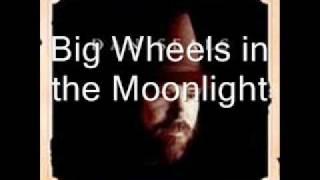 Big Wheels in the Moonlight by Dan Seals