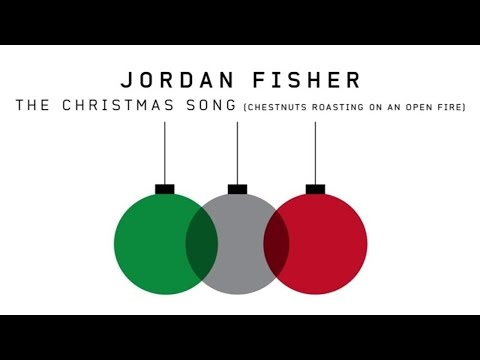 Jordan Fisher The Christmas Song Chestnuts Roasting On An Open