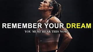 REMEMBER YOUR DREAM - Must Hear *life changing* Inspirational Video