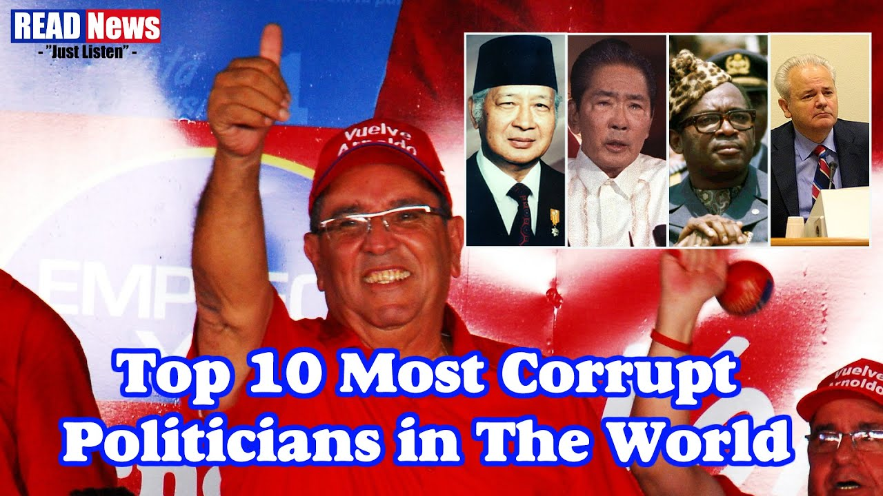 Top 10 Most Corrupt Politicians in The World