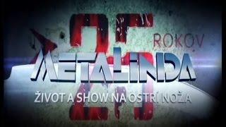 METALINDA - 25 Rokov - Život a show na ostrí noža -DOKUMENT- (OfficialMETALINDA)