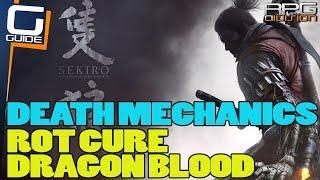 SEKIRO - Death Mechanics (Rot Cure, Dragon Blood Droplet, Resurrections...)