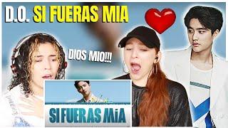 Latinas (Musicians) React to D.O. (디오) - 'Si Fueras Mía' Lyrics [Color Coded_Esp_Eng]
