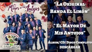 El Mayor De Mis Antojos - La Original Banda El Limón  Álbum Cd Disco Completo    R
