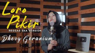 Download lagu Loro Pikir Reggae Ska Version Dhevy Geranium Mp3