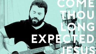 Come Thou Long Expected Jesus by Reawaken (Acoustic Christmas)