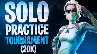 20 KILLS IN THE SOLO PRACTICE TOURNAMENT! - Fortnite Battle Royale