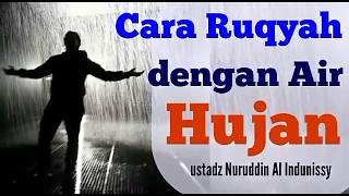 Cara Ruqyah Dengan Air Hujan - Ustadz Nuruddin Al Indunissy - 2017 Ruqyah Palembang