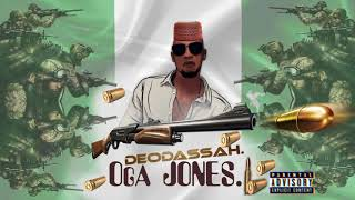 KHALIGRAPH JONES (BEST RAPPER IN NIGERIA) EXTENDED  -  OGA JONES (OFFICIAL AUDIO) BY DEODASSAH