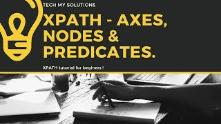 Xpath tutorial part 2 |What is AXES , Node, and predicates in Xpath