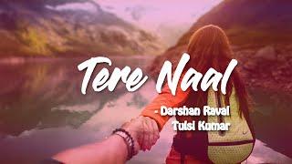Tere Naal - Darshan Raval & Tulsi Kumar | Lyric   - YouTube