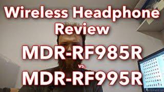 Wireless Headphone Review: Sony MDR-RF985R vs. MDR-RF995R