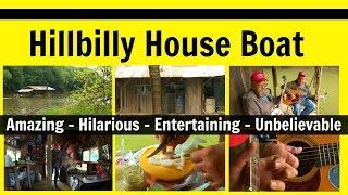 Hillbilly Houseboat - Country Boy Palace