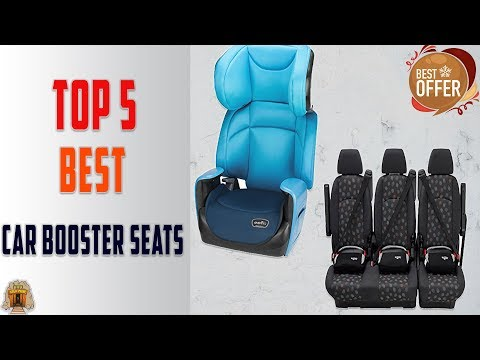 Top 5 Best Car Booster Seats Review 2018