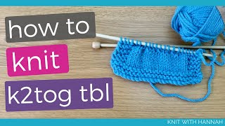 How To Knit k2tog tbl