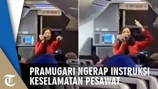Video Viral Pramugari Ngerap Instruksi Keselamatan Pesawat, Penumpang Ikut Bersorak dan Tepuk Tangan