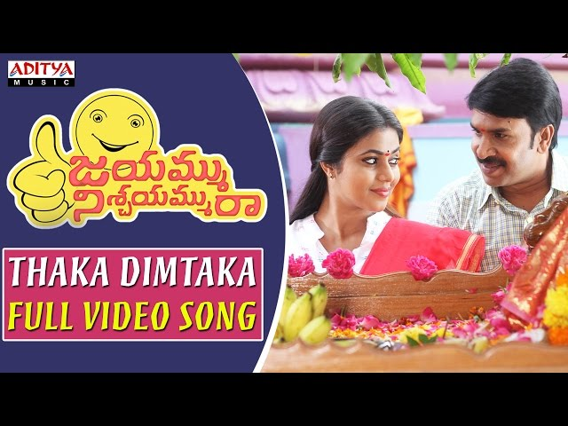 Thaka Dhimtaka Full Video Song | Jayammu Nischayammura Movie Songs