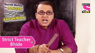 Your Favorite Character | Bhide Is A Strict Teacher | Taarak Mehta Ka Ooltah Chashmah
