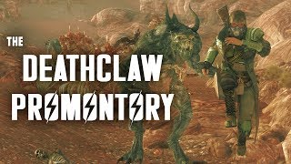 The Deathclaw Promontory: More Deathclaws Than Anywhere Else! - Fallout New Vegas Lore