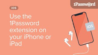 Use the 1Password extension on your iPhone or iPad