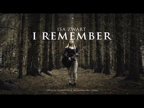 Isa Zwart - I Remember (Official Soundtrack 'Verraderlijke Liefde')