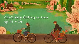 Can't help falling in love with you - Ep 01~14 [ Love is in small things: S2 / Puuung ]